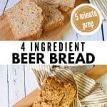 Best 4 ingredient beer bread long pin. Top image of sliced loaf with glass of dark beer. Bottom image top down shot of beer bread sliced.