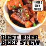 Pin for best beer beef stew recipe with image of bowl of tender beef stew.