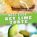 Long pin with two images for key lime torte, top image close up of torte with arrow pointing to the light fluffy key lime filling. Bottom image of torte slice on white plate with whipped cream and slice of lime.