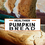 Long pin with two images top image of slices of healthier pumpkin bread with a maple brown butter glaze, bottom image of loaf of unglazed pumpkin bread cooling.