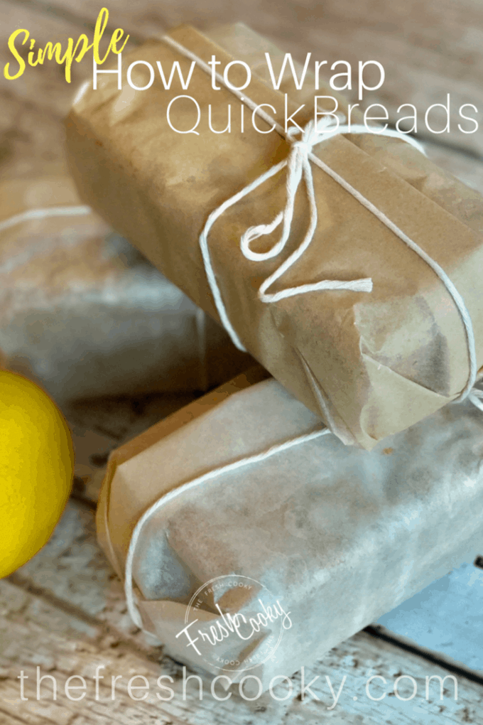 pin for how to wrap quickbreads | www.thefreshcooky.com