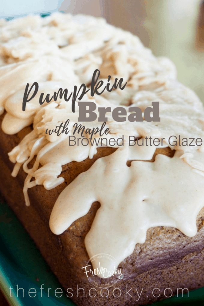 This recipe for reduced sugar Pumpkin Bread with Maple Browned Butter Glaze is amazing, click through to see the simple steps for baking. #pumpkinbread #pumpkin #thefreshcooky #fallbaking #foodgifts