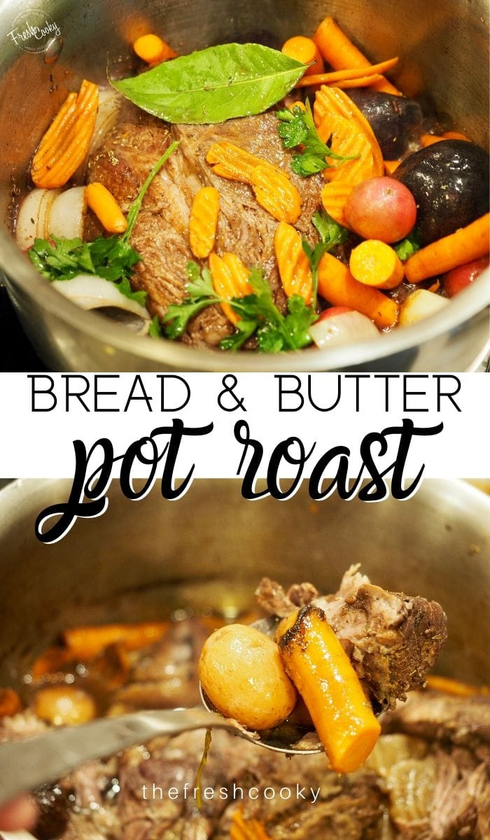 Pinterest Image for Bread and Butter Pot roast with pot of pot roast and veggies.