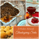 3 Make Ahead Thanksgiving Sides