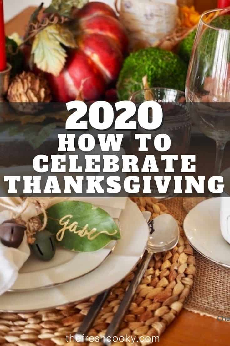 How to Celebrate Thanksgiving in 2020, it's a unique year, requires some unique ideas, recipes and more. #thefreshcooky #thanksgiving2020 #DIYthanksgivingcenterpiece via @thefreshcooky