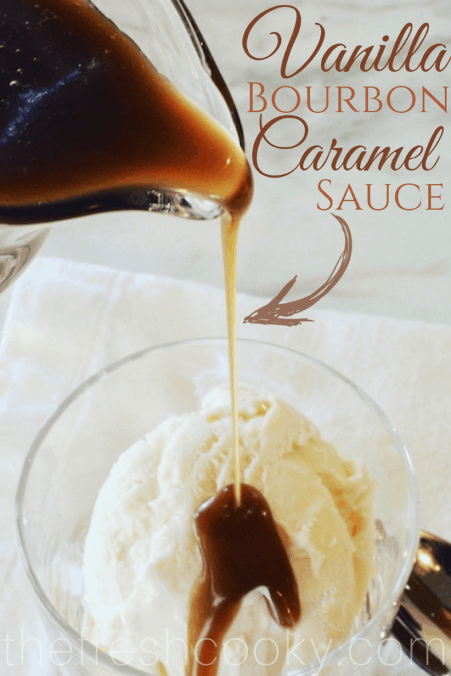 AMAZING! This heavenly Vanilla Bourbon Caramel Sauce recipe is creamy, a little bit salty, and is perfectly hinted with vanilla and bourbon. Make some as a hostess or neighbor gift or a simple sauce that will WOW your guests. #thefreshcooky #vanillabourbonsauce #caramel #hostessgift #neighborgift #holidaydessert #recipe #thanksgiving #christmas