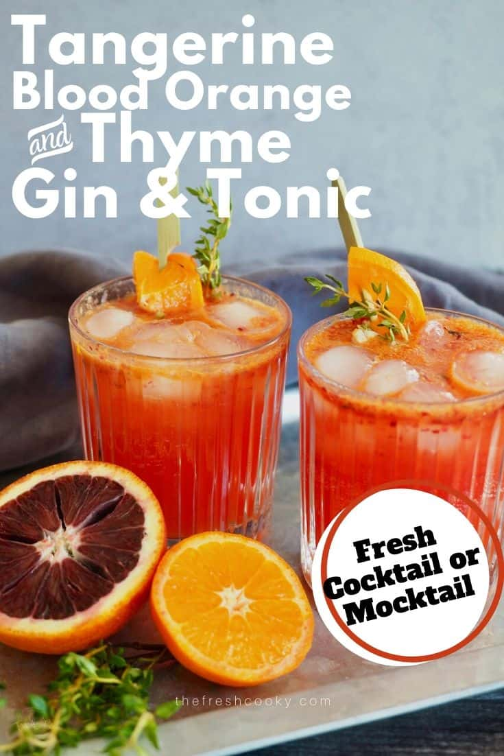 Woodsy, earthy, bright, seasonal and bright cocktail! Make this Blood Orange, Tangerine and Thyme Gin and Tonic, you won't be sorry! Recipe via @thefreshcooky | #cocktail #citrus #mocktail #seasonal #gin #gincocktails #easy #easter #Mothersday #drinks via @thefreshcooky