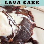 Pinterest image for 25 minutes to Molten Lava Cake easy! Gooey lava cake with scoop of ice cream on white plate.
