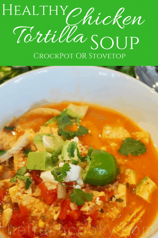 Healthy Chicken Tortilla Soup | www.thefreshcooky.com