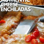 Best Authentic Cheese Enchiladas in a pan with a spatula pulling up a cheesy enchilada.