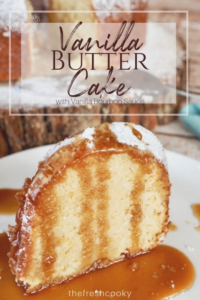 Kentucky Butter Cake | www.thefreshcooky.com #mothersday #buttercake #bourbonsauce #mothersday #kentuckyderby