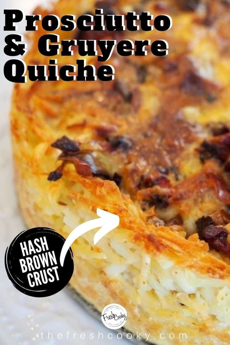 Pinterest Pin with closeup of hashbrown crusted quiche, with call out hash brown crust with arrow pointing to crust.