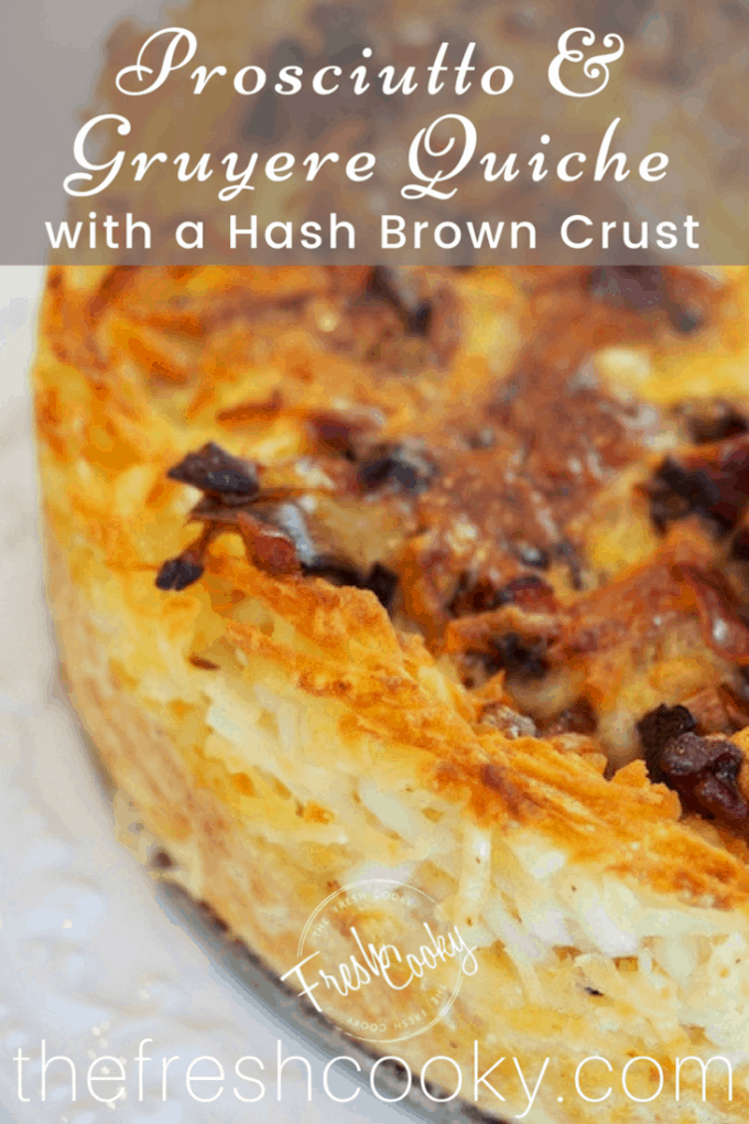 The BEST Quiche! Filled with prosciutto & gruyere in a Hash Brown Crust #thefreshcooky#hashbrowncrust #quiche #gruyereandprosciutto #brunch #breakfastrecipes