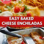 Long Pin for easy baked cheesy enchiladas with two images top image of enchiladas on plate with rice and beans and bottom image of enchiladas in pan with spatula.