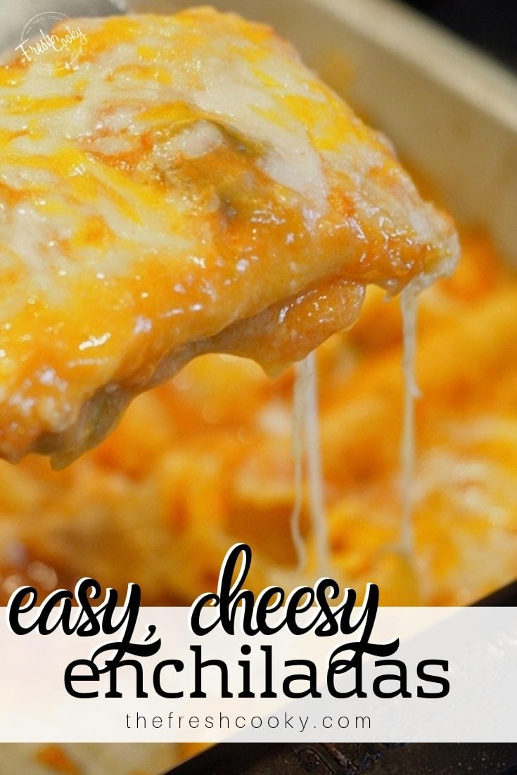 Pin for easy cheesy enchiladas with stringy cheese pulling up from serving spatula of dish of cheese enchiladas