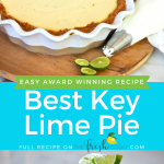 Pin for the best Key lime Pie an easy and award winning homemade key lime pie, two images, top image of key lime pie before whipped cream, bottom image of slice of key lime pie.