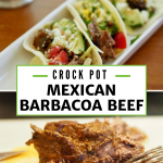 Long pin with two images for Crock Pot Mexican Barbacoa Beef with top image of street tacos on a tray and bottom image of Barbacoa beef out of the slow cooker.