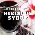 Pin for how to make Hibiscus Syrup with image of pitcher of syrup in glass with hibiscus flower behind.