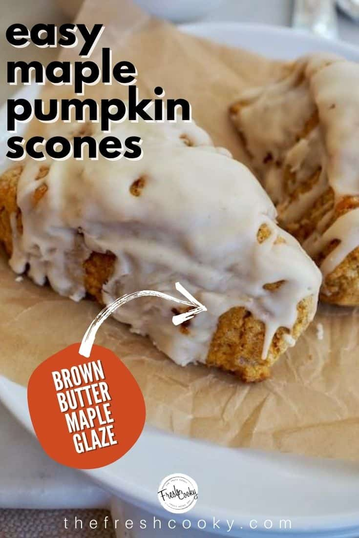 Pinterest image for easy maple pumpkin scones with call out for brown butter maple glaze