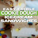 Pinterest Pin for Easy Edible Cookie Dough Ice Cream Sandwiches with image of close up of two cookie dough ice cream sandwiches, stacked on a plate with colorful mini m&m's on the plate.