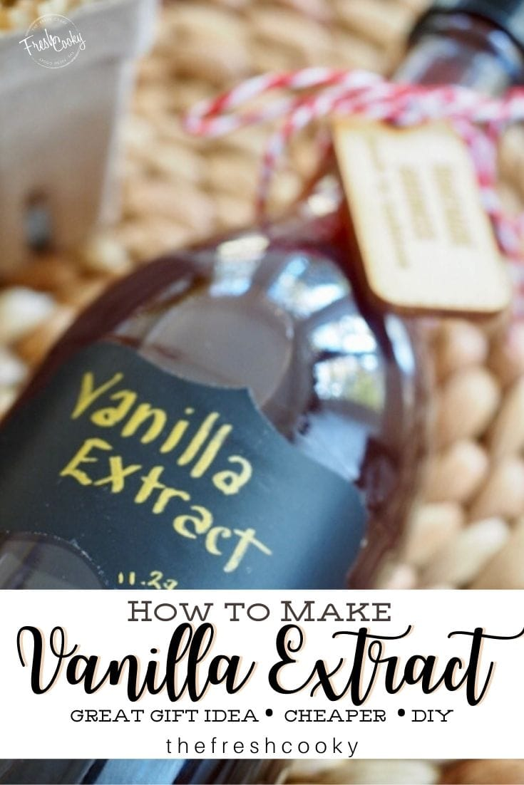 Pinterest pin with How to Make vanilla extract with a bottle of vanilla extract tried with a ribbon and a tag