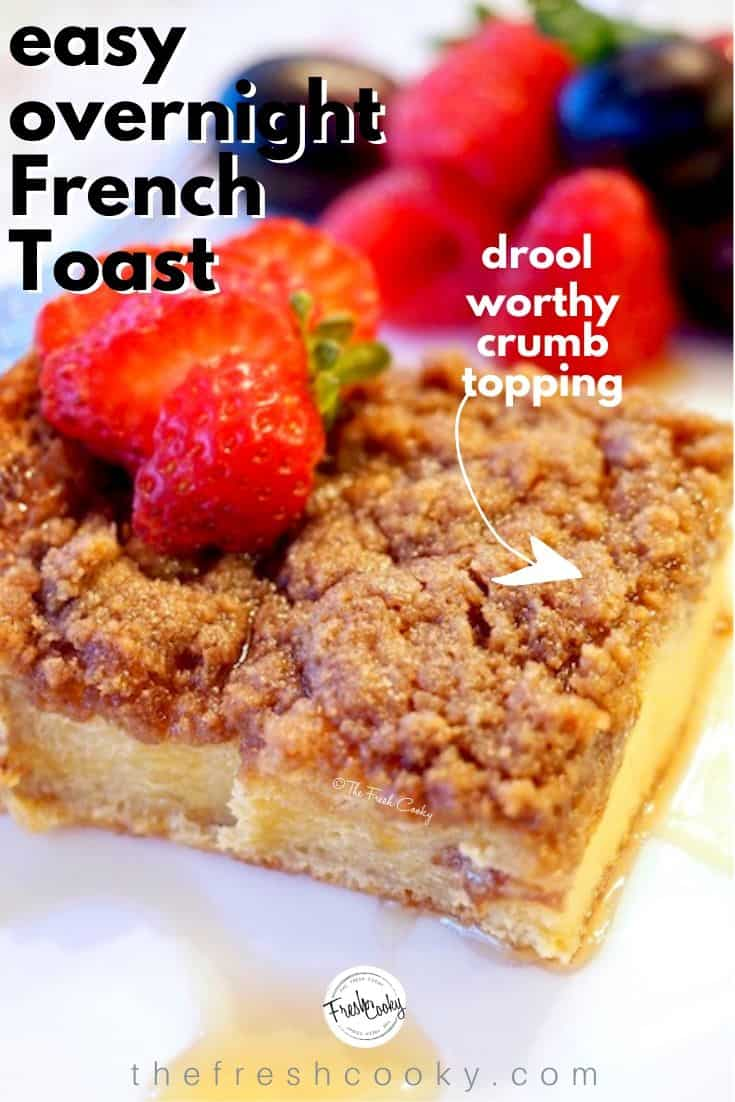 slice of overnight french toast with crumb topping, red strawberries and other berries in background. Pinterest Pin with words Easy overnight French toast and drool worthy crumb topping