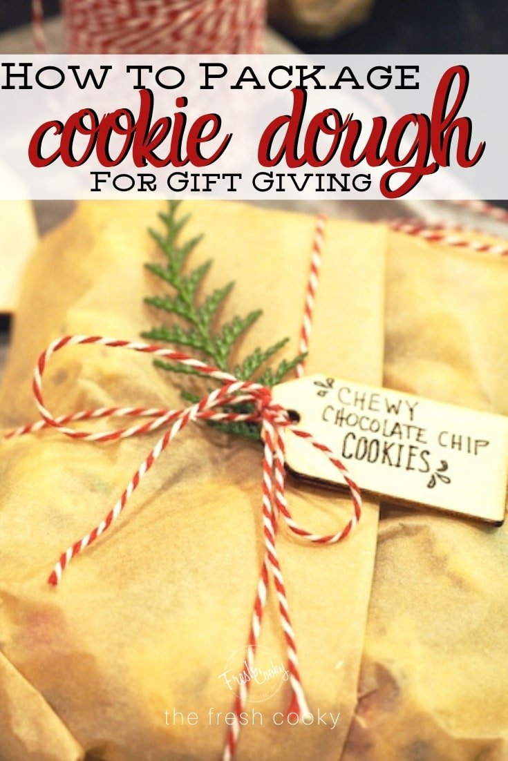 How to package cookie dough for gift giving Pin with cookie dough wrapped.