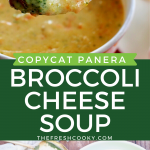Long pin for Panera Copycat Broccoli Cheese Soup with top image of spoon holding thick, rich broccoli cheese soup and bottom image of bowl of soup looking from top down.