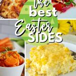 Collage with 4 images of Easter Side dishes, potatoes au gratin, strawberry rhubarb salad, tarragon carrots and corn pudding.