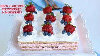 Strawberry Icebox Cake - no bake