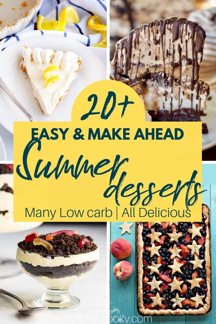 Pin for easy make ahead summer desserts, with 4 images of delicious summer dessert recipes.
