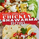 Grilled Chicken Shawarma Long Pin with top image of dripping garlic yogurt sauce from spoon onto shawarma bowl and bottom image of plated bright chicken shawarma with cucumbers, tomatoes, naan, lemons and artichoke hearts.