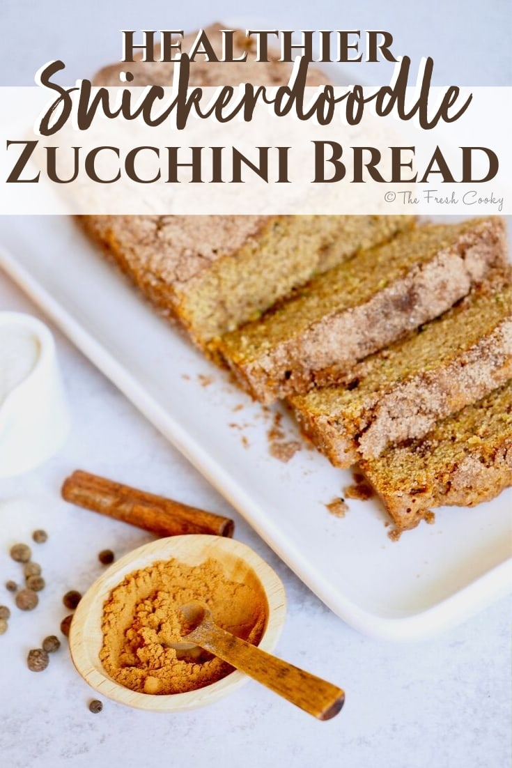 sliced Snickerdoodle zucchini bread pin | www.thefreshcooky.com