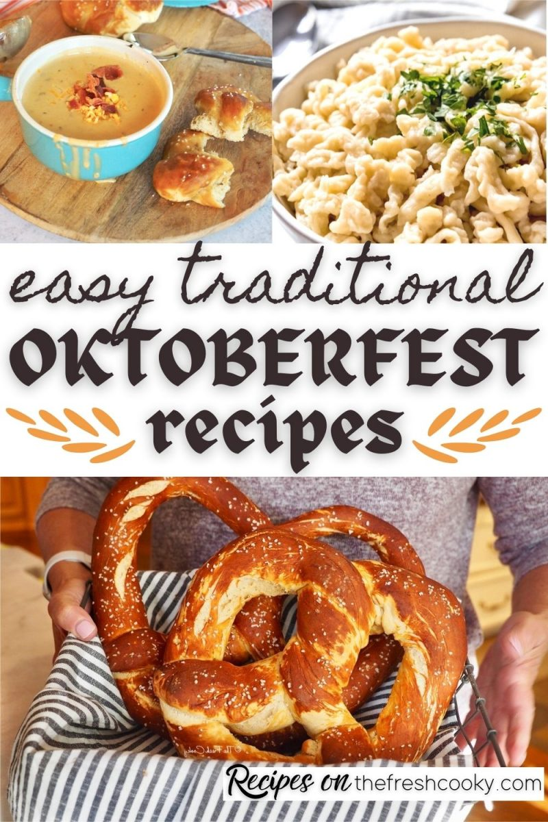 Pin for easy traditional Oktoberfest recipes with three images, beer cheese soup, spaetzel and laugenbretzels.