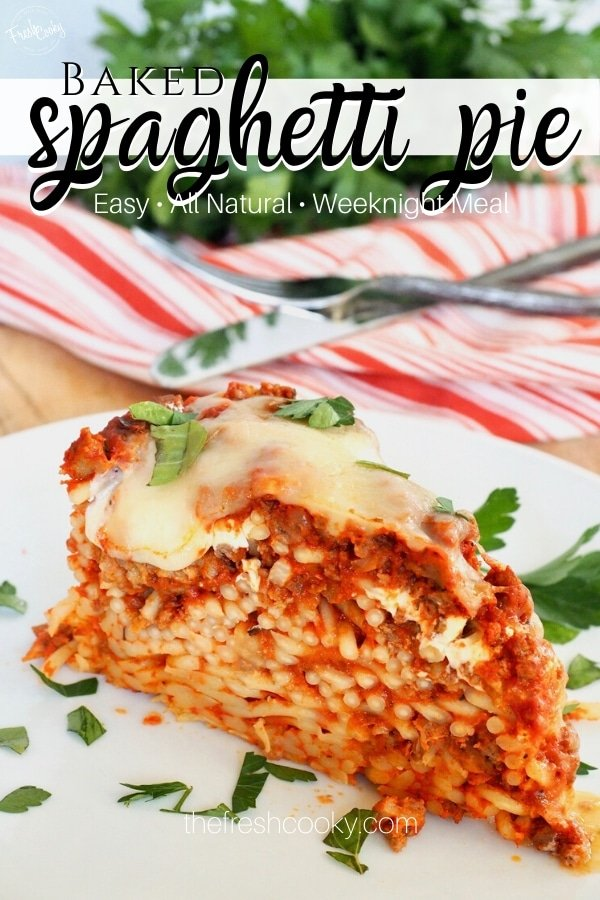 Pin for Baked spaghetti pie an easy all natural weeknight meal with image of wedge of spaghetti pie on plate with fork and knife behind.