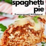 Pin for easy spaghetti pie with wedge of spaghetti pie on plate.