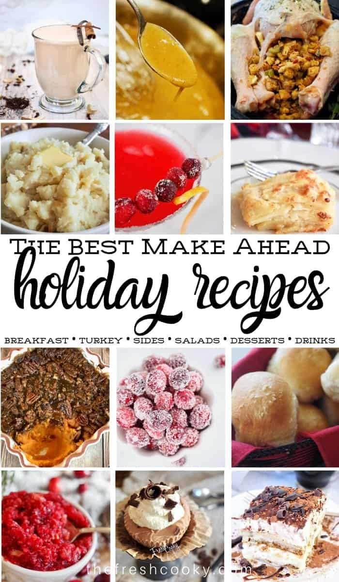 Pinterest image for the Best Make Ahead holiday recipes with multiple images of a variety of recipes.