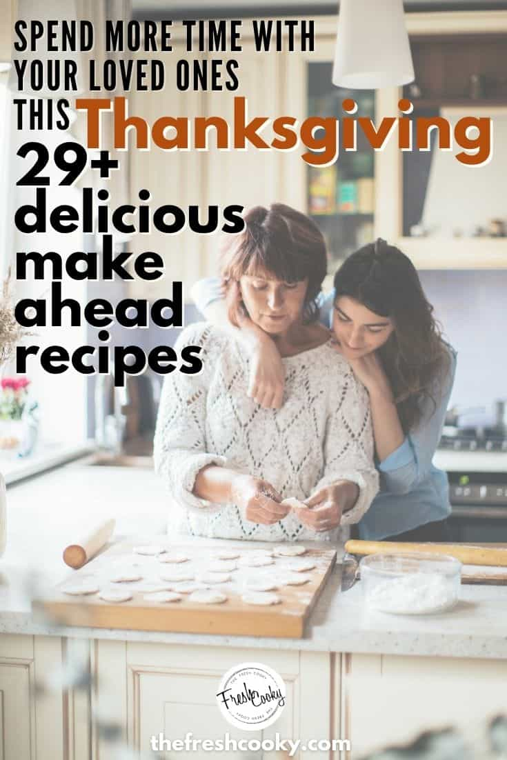 The best delicious make ahead Thanksgiving recipes so you can spend more time with your loved ones this holiday season. Get a jump start with these delicious make ahead recipes for the holidays. #thefreshcooky #thanksgivingrecipes #makeaheadthanksgiving via @thefreshcooky