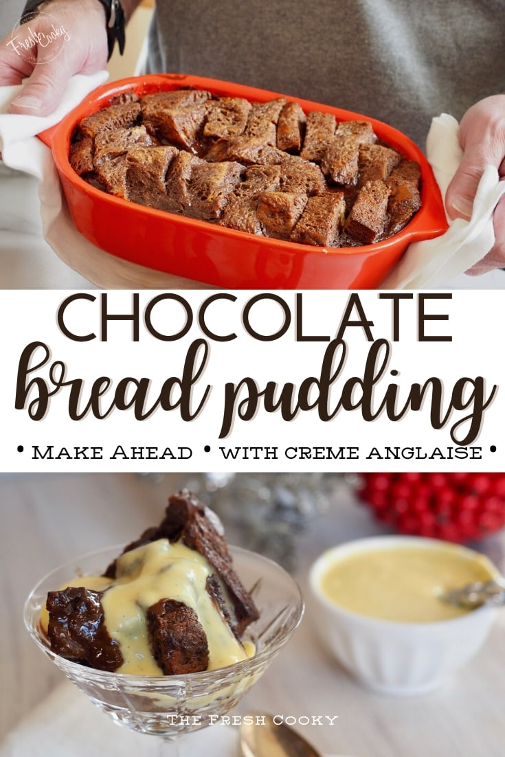 Pinterest image two images. Top image of man holding pan of chocolate bread pudding. Bottom image serving of chocolate bread pudding in crystal glass with vanilla creme anglaise on top.