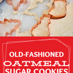 Pin for Old-Fashioned Oatmeal Sugar Cookies with image of copper cookie cutters on rolled out dough.