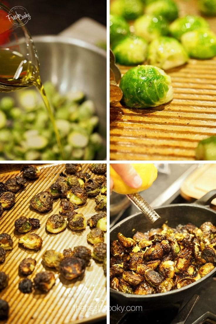 Process shot for roasted brussels sprouts. 1. Adding olive oil, 2. placing cut side down on hot pan 3. crisped brussels on sheet pan. 4. Adding lemon zest to brussels.