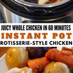 Pinterest Long Pin Instant Pot Chicken. Top image of chicken, herbs and veggies in instant pot. Bottom image of plated chicken with pan gravy and veggies.