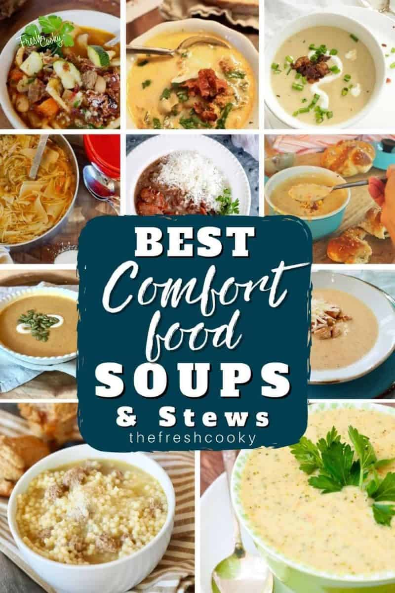 Best Comfort Food Soups & Stews Long Pin with 11 soup and stews images