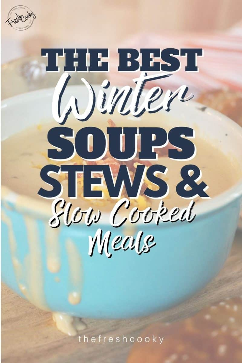 Pin for The Best Winter Soups and Stews and Slow Cooked Meals with faded bowl of beer cheese soup