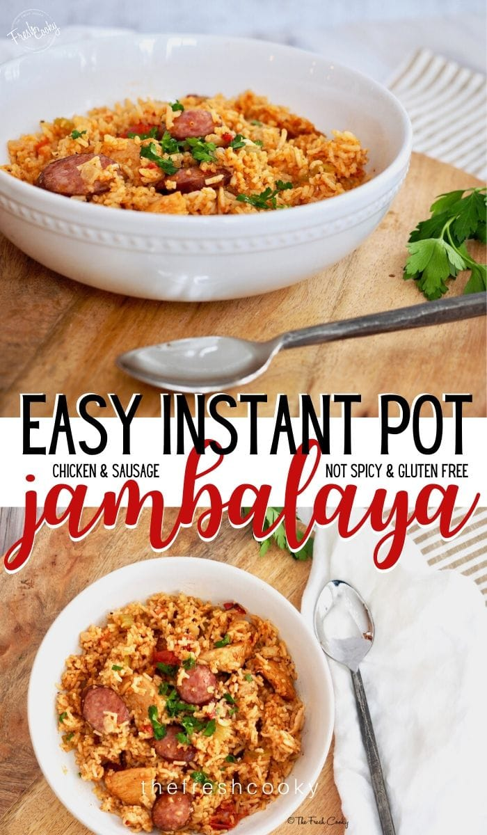 Long pin for Easy instant pot Jambalaya. top image of white bowl on wooden plate with rustic spoon and bowl filled with jambalaya. Bottom image of top down shot of chicken and sausage jambalaya.
