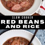 Long pin for slow cooked red beans and rice with top image of side shot of bowl of red beans and white rice, bottom image of top down shot of red beans and white rice with a rustic spoon.
