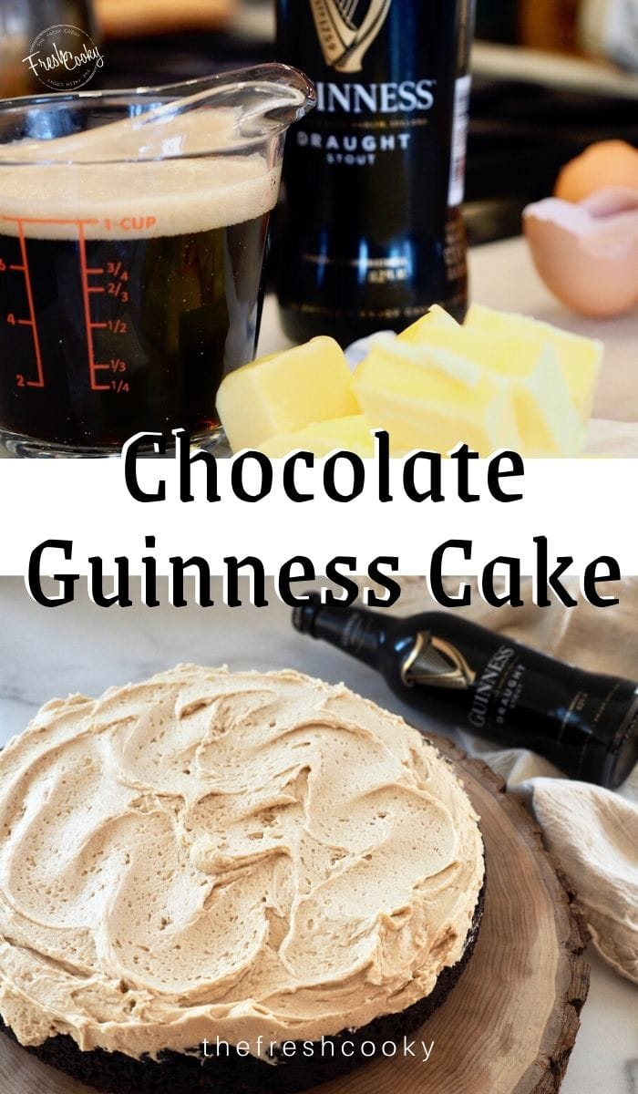 Pinterest Long Pin with two images for Guinness Chocolate Cake with Irish Buttercream. Top image of Guinness bottle with poured beer in measuring cup, Irish butter sliced. Bottom Image of finished cake sitting on wooden platter with Guinness bottle on side and frosted Guinness Chocolate Cake with Irish Buttercream looking top down.