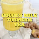 Pin for Golden Milk Turmeric Tea how to make with glass mug with golden hot beverage and spices for golden milk behind.