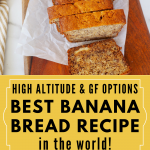 Long Pin with two images for Best Banana Bread Recipe in the world. Top image of top down shot sliced banana bread on cutting board, bottom image side view of sliced banana bread with nuts.