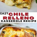 Pinterest long pin with two images for chile relleno casserole. Top image of slice of relleno with melting cheese and bottom image of casserole dish filled with golden and bubbly chile relleno casserole.